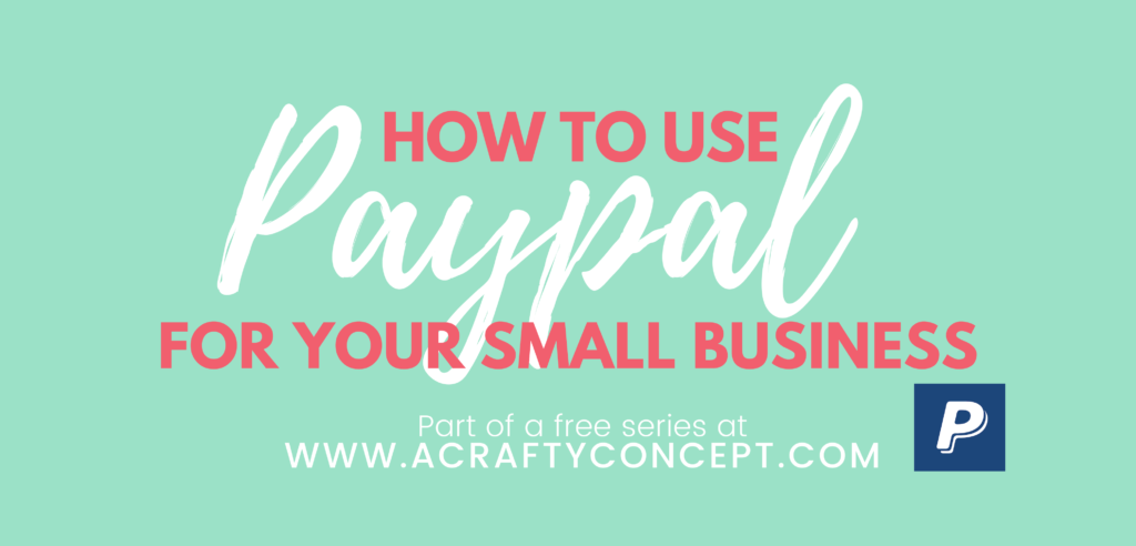 How to Use Paypal for Your Small Business -